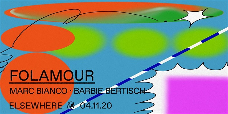 Folamour, Marc Bianco & Barbie Bertisch @ Elsewhere (Hall)