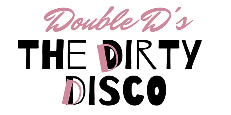 Double D's: The Dirty Disco