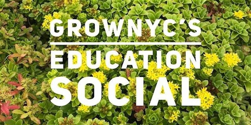 GrowNYC Education Spring Social