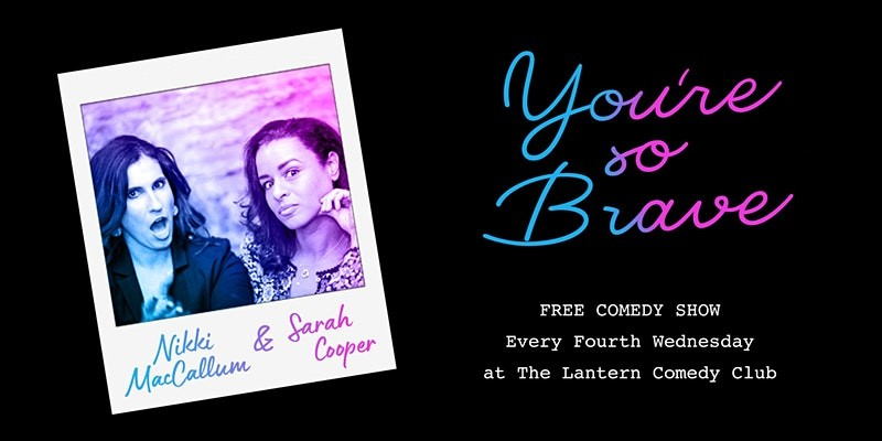 You're So Brave Comedy Show