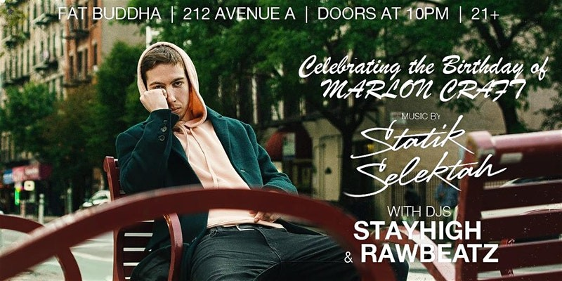 SHOWOFF THURSDAYS | MARLON CRAFT BIRTHDAY ft. STATIK SELEKTAH + RAWBEATZ &...