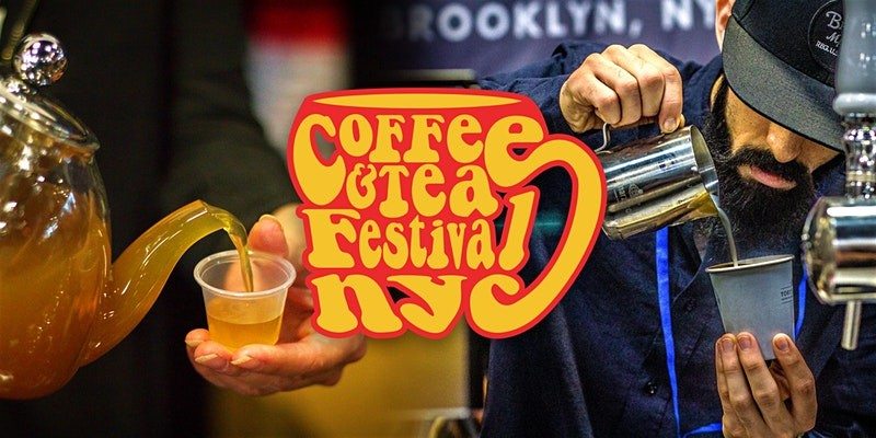 Coffee & Tea Festival NYC - Sunday 3/22/20