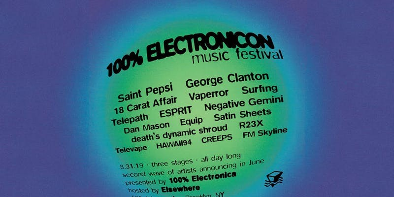 100% ElectroniCON (Elsewhere Takeover!) w/ George Clanton, Saint Pepsi and...