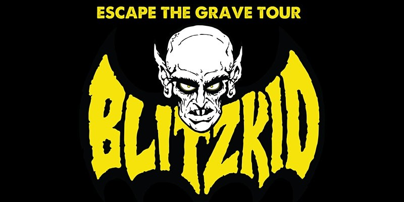 BLITZKID - ESCAPE THE GRAVE TOUR