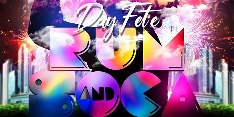 RUM AND SOCA DAY FETE